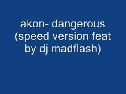 akon dangerous girl speed version feat  dj madflash