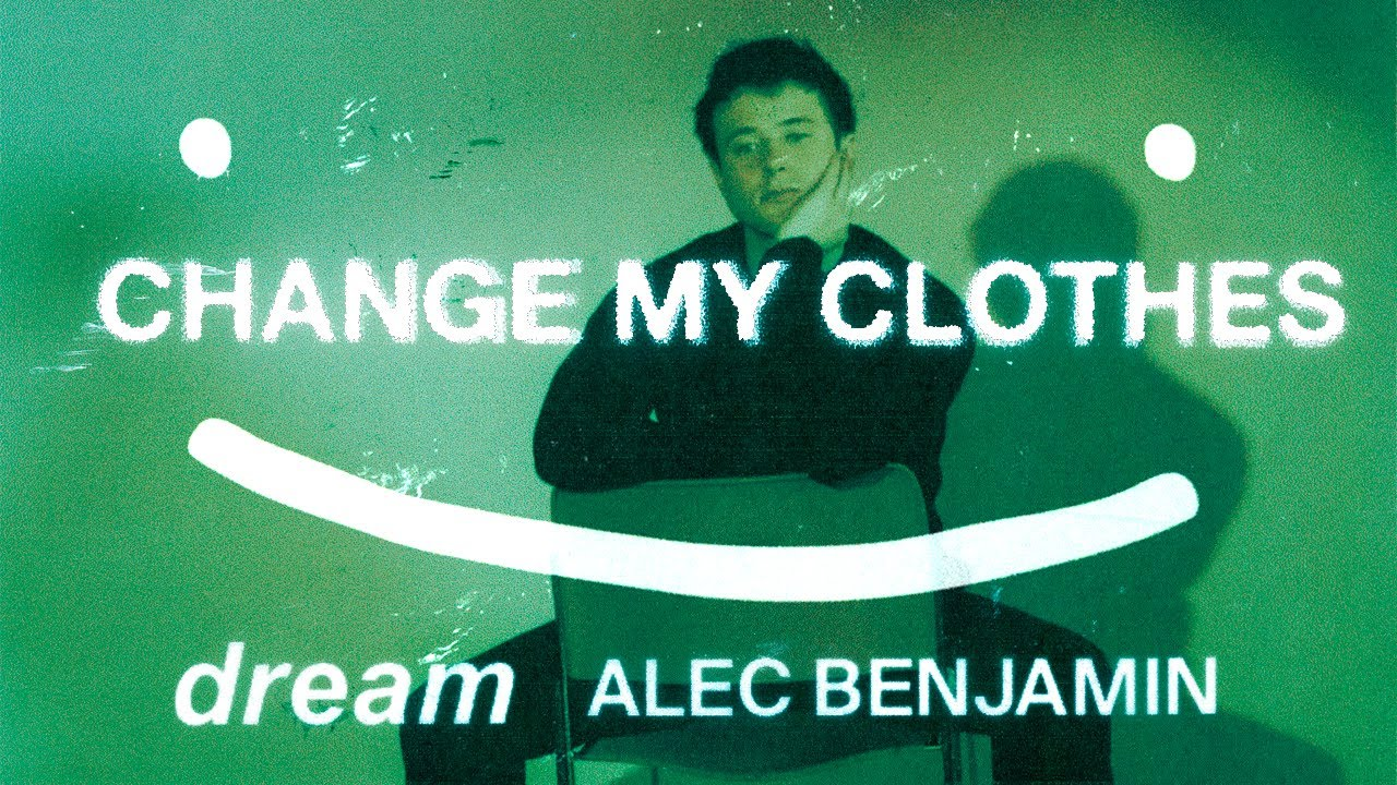 Dream & Alec Benjamin - Change My Clothes (Official Lyric Video) - YouTube