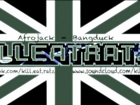 Afrojack  Bangduck Kill Eat Ratz remix