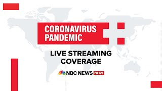 Watch Live: Coronavirus Pandemic Coverage - May 25 | NBC News NOW