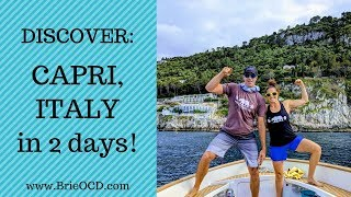 CAPRI, ITALY. 2 day Itinerary: how to get there, what to DO, SEE & EAT!