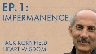 Jack Kornfield – Episode 1 – Impermanence
