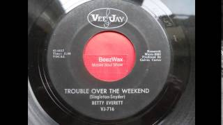 betty everett - trouble over the weekend
