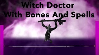 DOTA 2 - With Bones And Spells. Feat Witch Doctor.