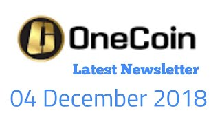 onecoin Newsletter 04 December 2018
