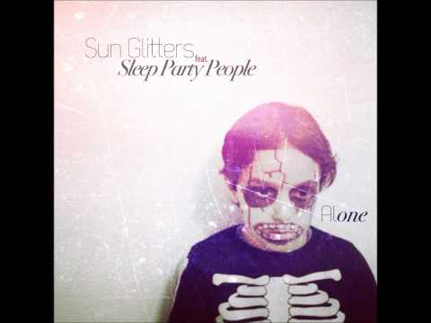 Sun Glitters feat. Sleep Party People - Alone (CoMa Remix)