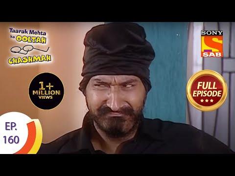 Taarak Mehta Ka Ooltah Chashmah - तारक मेहता का उल्टा चशमाह - Episode 160 - Full Episode
