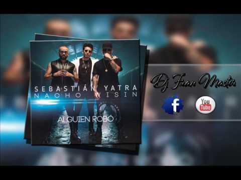 Sebastián Yatra ft Wisin,Nacho -  Alguien Robó (dj fran master edit)
