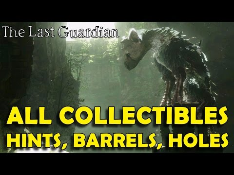 The Last Guardian - All Collectible Locations (Hints, Barrels, Trico Holes)