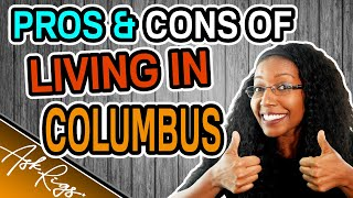 Living in Columbus, Ohio: Pros and Cons | #AskRigs (Sharyn Rigsbee)