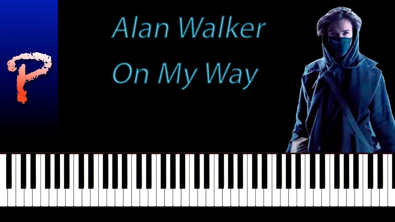 Alan Walker - On My Way Piano Tutorial + Midi/Sheet Music ...