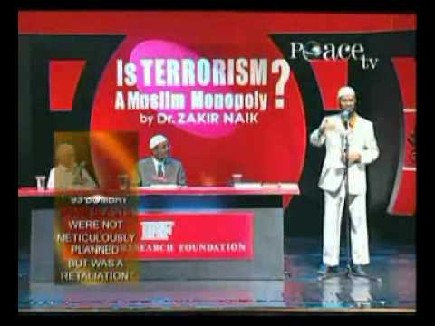 Zakir Naik - Is Terrorism a Muslim Monopoly FULL VIDEO