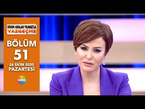 Didem Arslan Yılmaz'la Vazgeçme 51. Bölüm | 26 Ekim 2020