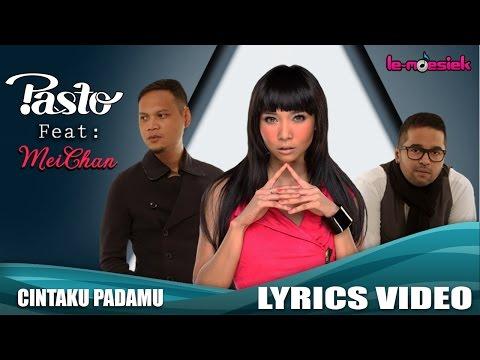 PASTO-1 Feat. Meichan - Cintaku Padamu (Official Lyrics Video)