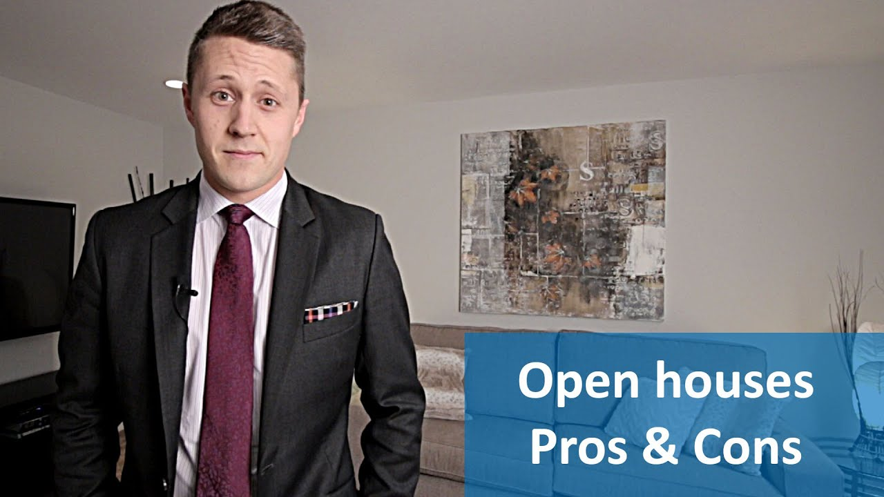 Open Houses - Pros & Cons