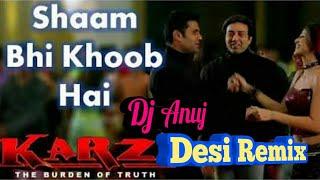 Shaam bhi khub hai Dj mix old hindi romantic song best high quality dj song dj Anuj