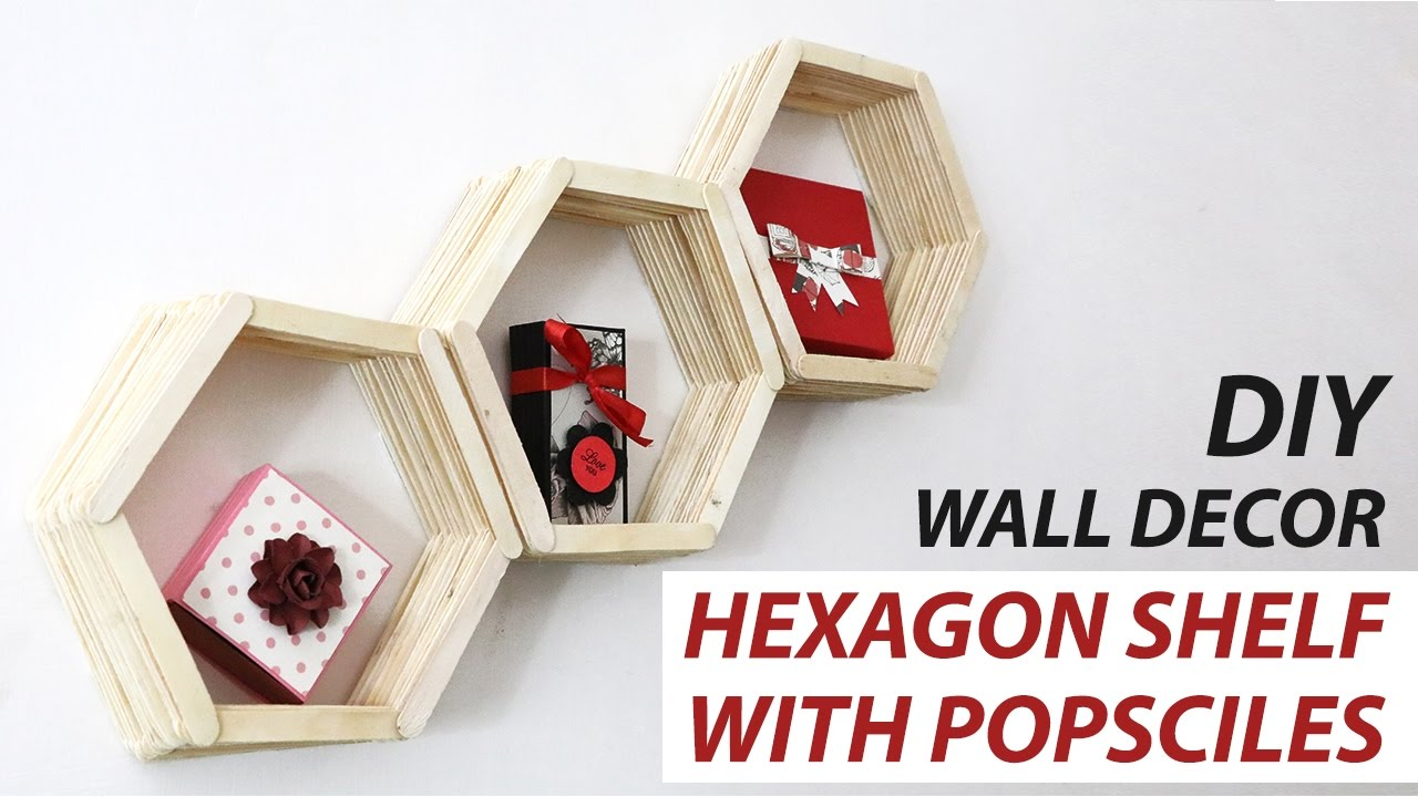 Hexagon Wall Shelf: DIY Wall Decor Ideas, Popsicle Sticks Craft ...