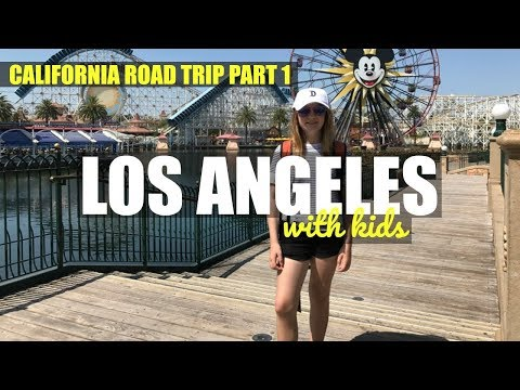 California Road Trip Part 1: LA with Kids