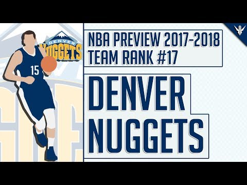 Denver Nuggets | 2017-18 NBA Preview (#17)