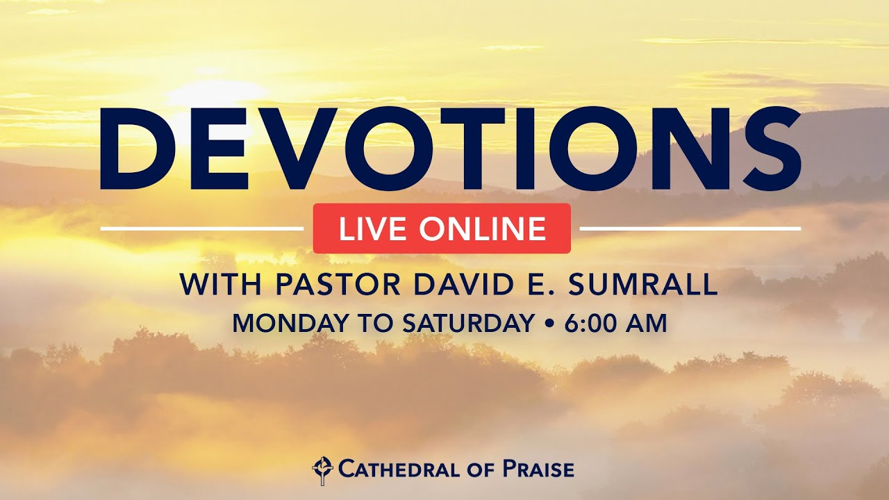 Devotions with Pastor Sumrall - July 10, 2020