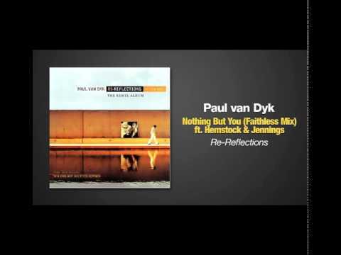 Paul van Dyk - Nothing But You (Faithless Remix)