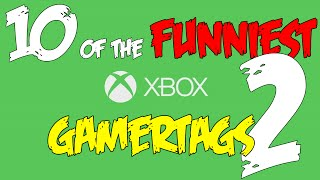 FUNNY XBOX GAMERTAGS!!!! Episode 2
