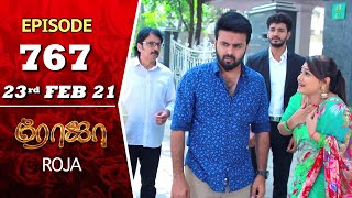 ROJA Serial | Episode 767 | 23rd Feb 2021 | Priyanka | Sibbu Suryan | Saregama TV Shows