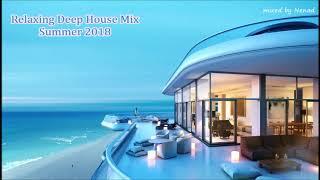 Relaxing Deep House Mix -Summer 2018-