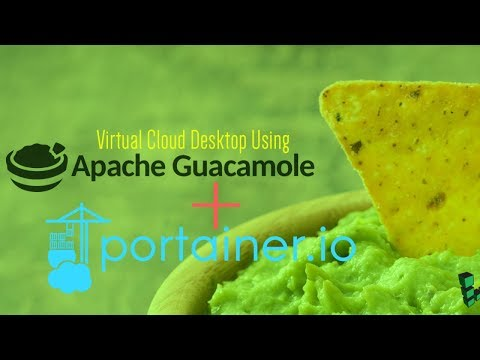 Using Portainer to Deploy Guacamole Docker- Web-based Remote Access Gateway
