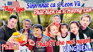 Sinh nhật ca sĩ Leon Vũ phát hiện ca siz Hương Lan phát ớt cho mọi người vì nghiện.