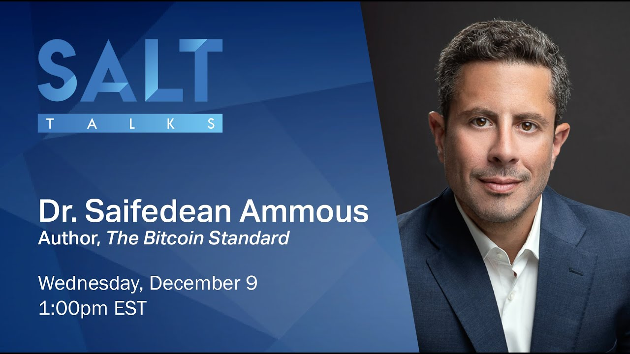 🎬 SALT Talks: Dr. Saifedean Ammous | Author, The Bitcoin Standard