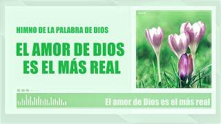 Himno cristiano | El amor de Dios es el más real