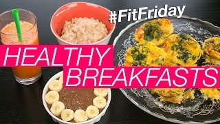 Healthy Breakfast Ideas   Vegan & Vegetarian #FitFriday