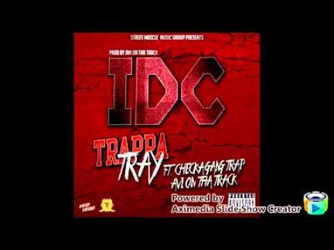 I.D.C Trappa Tray ft CheckaGang Trap n A1 Avi