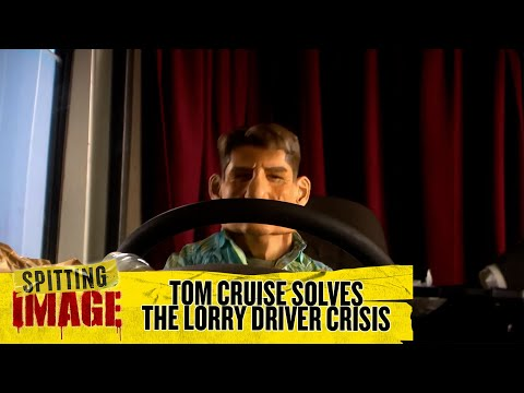 Tom Cruise Helps Out with the UK's Lorry Drive Shortage | Spitting Image