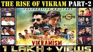 28YEARS OF VIKRAM PART-2 : THE RISE OF VIKRAM | INSPIRATIONAL JOURNEY