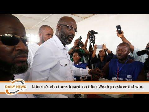 Liberia's elections board certifies George Weah presidential win.