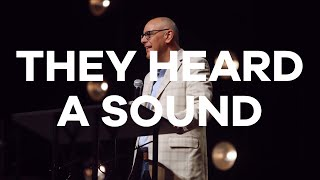 5.31.20 | Pastor Todd Smith | They Heard A Sound