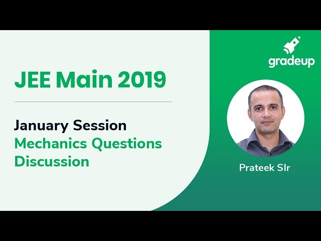 JEE Main 2019: January Session Mechanics Questions Discussion