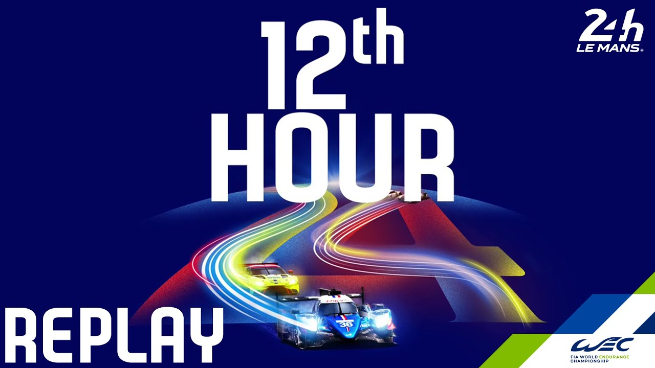 REPLAY 2020 24 Hours of Le Mans - Hour 12
