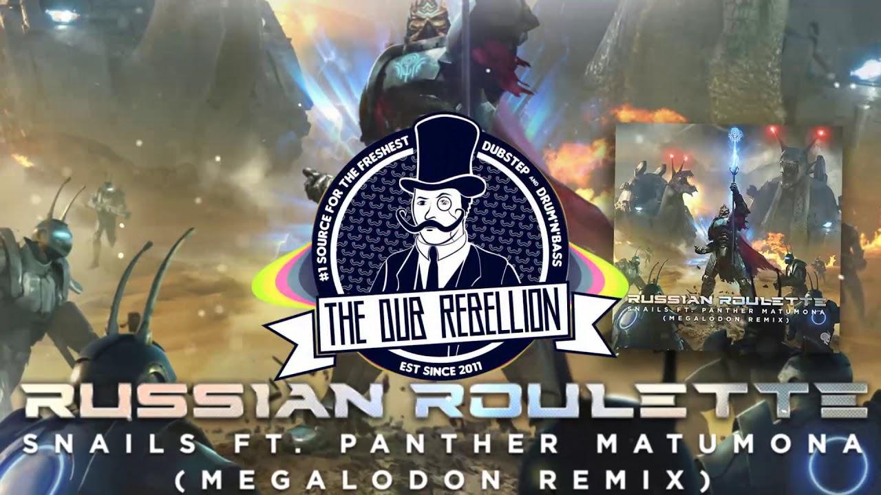 Snails - Russian Roulette (feat. Panther Matumona) (Megalodon Remix) #1