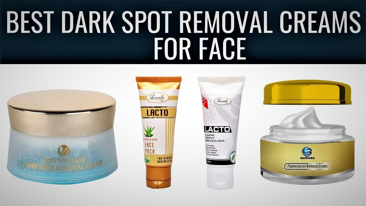 10 Best Dark Spot Removal Creams For Face In India With Price