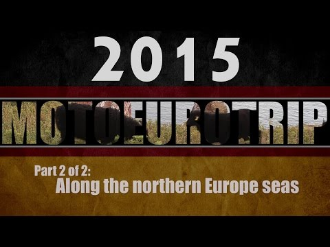 2015 Euro MotoTrip, Part Two: Along the northern Europe seas