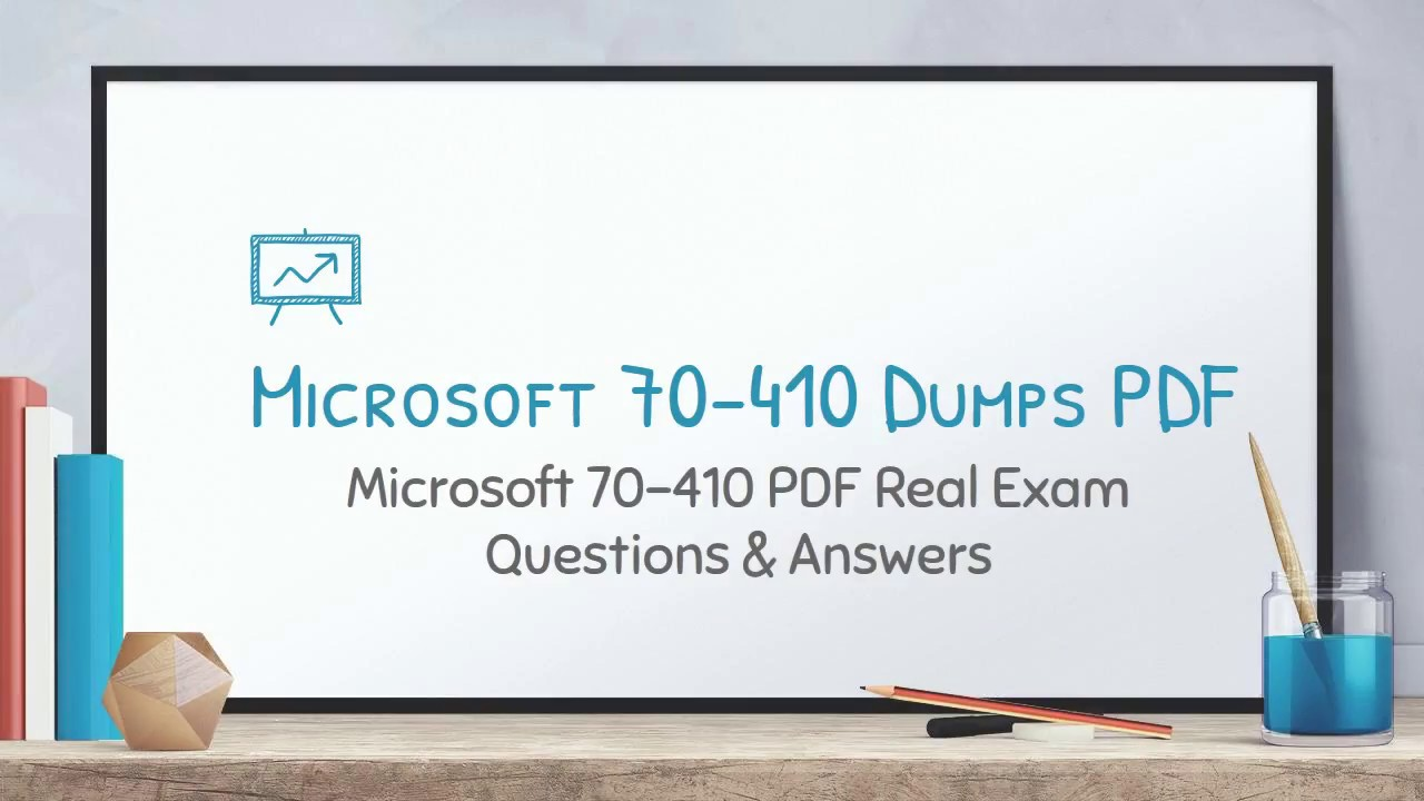 2017 Mcse 70 410 Dumps With Latest Microsoft 70 410 Question Answers
