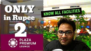 PLAZA PREMIUM LOUNGE IN DELHI AIRPORT   WHAT IS LOUNGE   HOW TO ACCESS    FOOD & FACILITIES