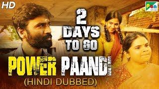 Power Paandi (Dum Lagade Aaj) 2 Days To Go | Full Hindi Dubbed Movie | Dhanush, Rajkiran, Madonna