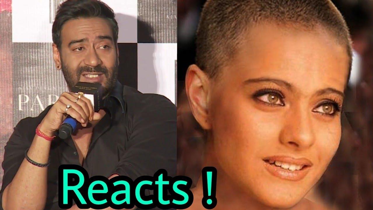 Ajay Devgan Reacts On Wife Kajol S Latest Haircut Of Bald Ganji Shocking Youtube