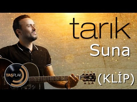 Tarık - Suna (Official Video)