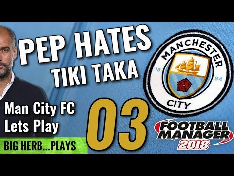 FM18 Man City Lets Play Ep 3 - FIRST MANCHESTER DERBY - Man Utd & Chelsea - Football Manager 2018