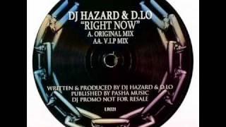 DJ Hazard & D.Lo - Right Now (V.I.P. Mix)